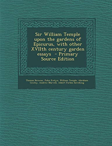 9781287873440: Sir William Temple Upon the Gardens of Epicurus, with Other Xviith Century Garden Essays - Primary Source Edition