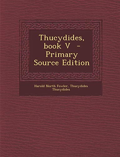 9781287876373: Thucydides, Book V - Primary Source Edition