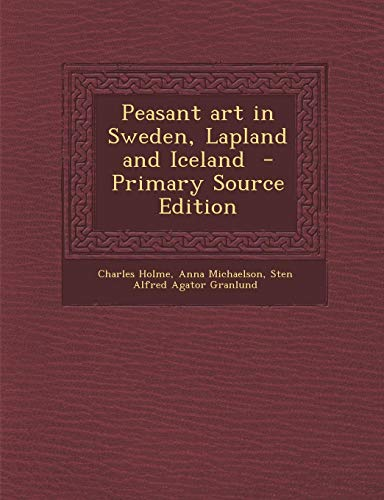 9781287876649: Peasant Art in Sweden, Lapland and Iceland - Primary Source Edition