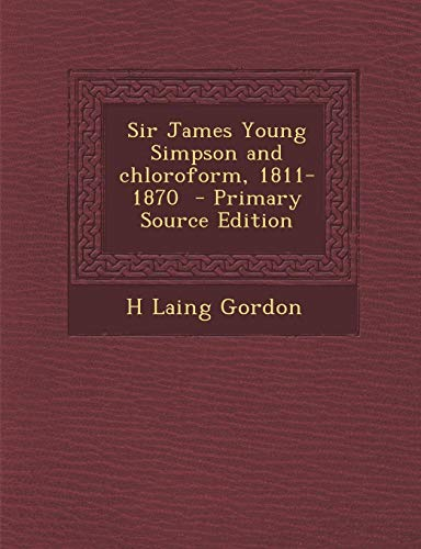 9781287881353: Sir James Young Simpson and chloroform, 1811-1870
