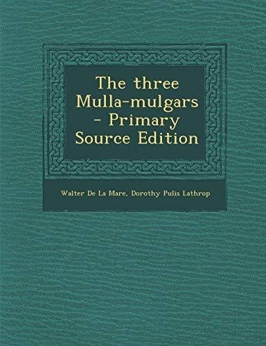 9781287882107: The three Mulla-mulgars