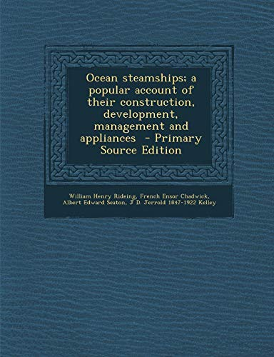 9781287882657: Ocean Steamships; A Popular Account of Their Construction, Development, Management and Appliances