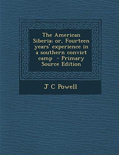 9781287884538: The American Siberia; or, Fourteen years' experience in a southern convict camp
