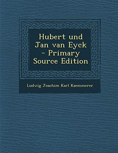 9781287898191: Hubert Und Jan Van Eyck - Primary Source Edition (German Edition)