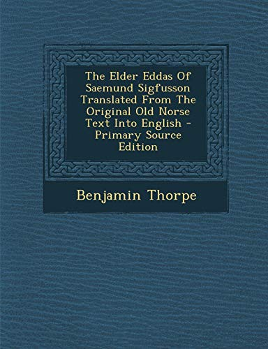 9781287899556: The Elder Eddas Of Saemund Sigfusson Translated From The Original Old Norse Text Into English