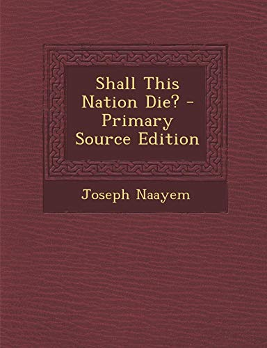 9781287899815: Shall This Nation Die?
