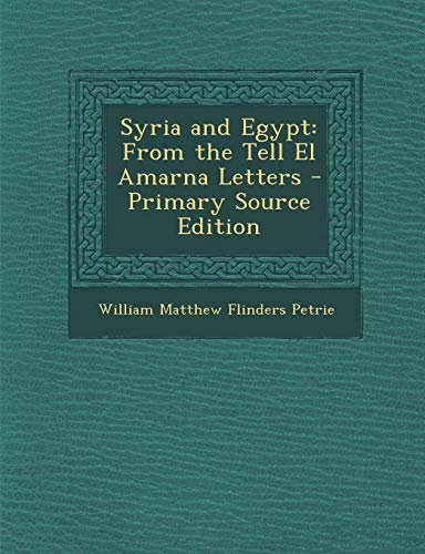 9781287908258: Syria and Egypt: From the Tell El Amarna Letters - Primary Source Edition