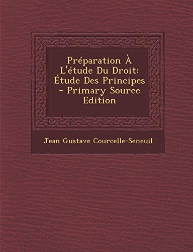 9781287911593: Preparation A L'Etude Du Droit: Etude Des Principes