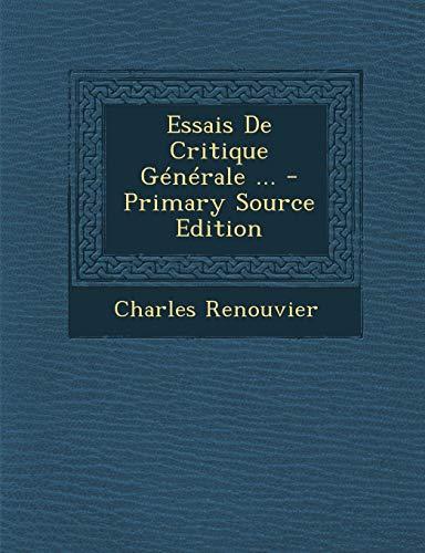 9781287913344: Essais De Critique Générale ... (French Edition)