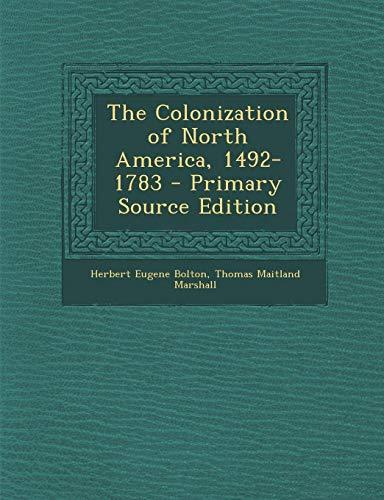 9781287913511: The Colonization of North America, 1492-1783