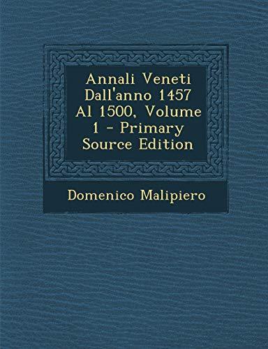 9781287919155: Annali Veneti Dall'anno 1457 Al 1500, Volume 1 (Italian Edition)