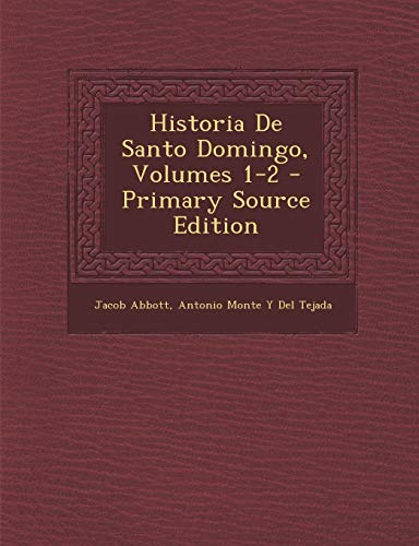 9781287921769: Historia de Santo Domingo, Volumes 1-2 - Primary Source Edition (Spanish Edition)