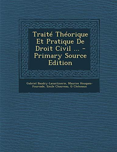 9781287929253: Traité Théorique Et Pratique De Droit Civil ...
