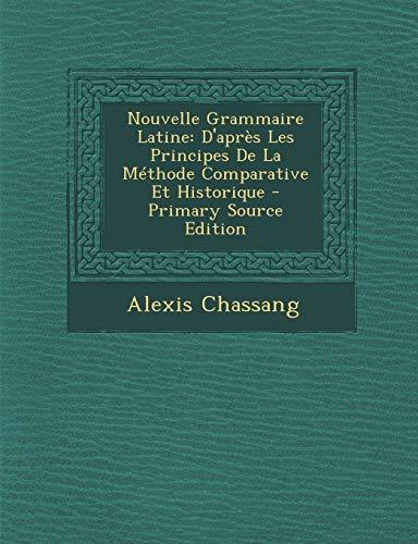 9781287935261: Nouvelle Grammaire Latine: D'après Les Principes De La Méthode Comparative Et Historique (French Edition)