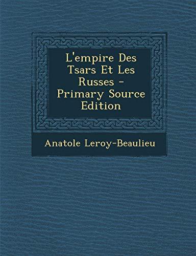 9781287939009: L'Empire Des Tsars Et Les Russes