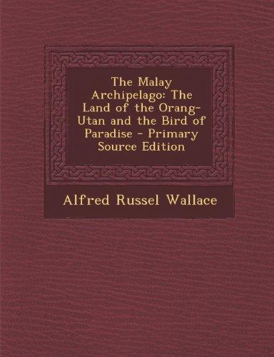 9781287939634: The Malay Archipelago: The Land of the Orang-Utan and the Bird of Paradise