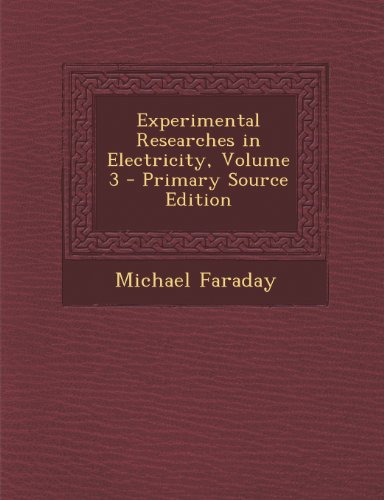 9781287950974: Experimental Researches in Electricity, Volume 3