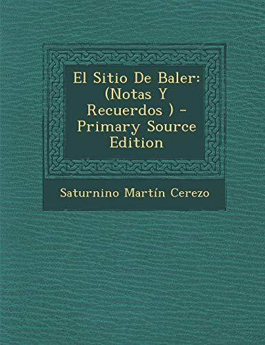 9781287955061: El Sitio De Baler: (Notas Y Recuerdos ) (Spanish Edition)