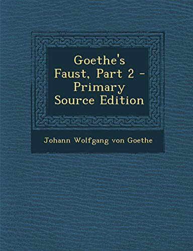 9781287959748: Goethe's Faust, Part 2