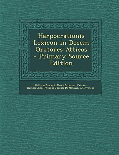 9781287960683: Harpocrationis Lexicon in Decem Oratores Atticos (Ancient Greek Edition)