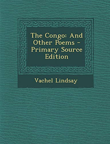 9781287961451: The Congo: And Other Poems - Primary Source Edition