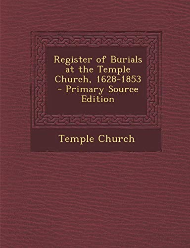 9781287966715: Register of Burials at the Temple Church, 1628-1853