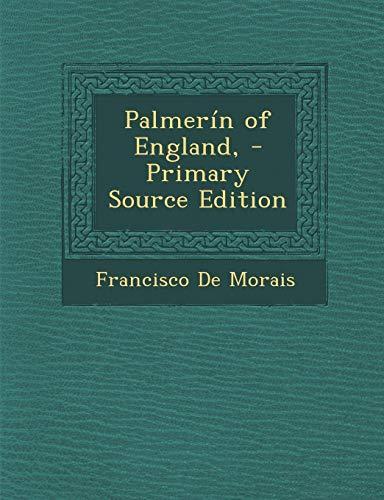 9781287972389: Palmerin of England by Francisco De Moraes, Volume 3 of 4 (1807)