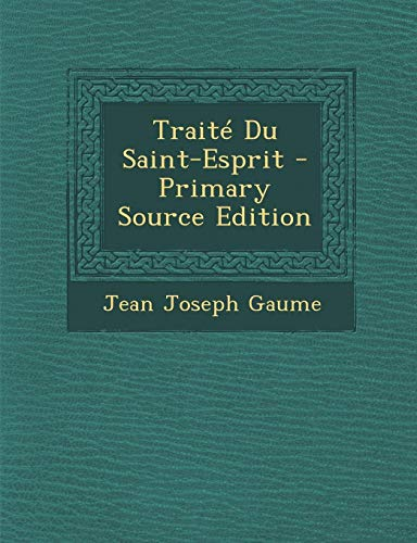 9781287973676: Traité Du Saint-Esprit (French Edition)