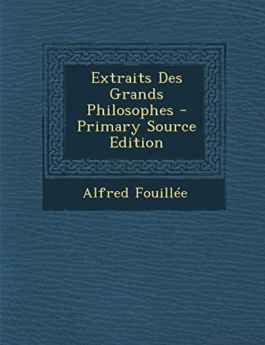 9781287980544: Extraits Des Grands Philosophes - Primary Source Edition (French Edition)