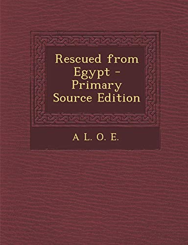 9781287987628: Rescued from Egypt - Primary Source Edition