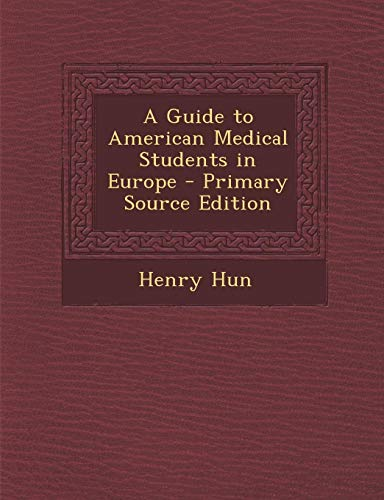 9781287992974: A Guide to American Medical Students in Europe - Primary Source Edition