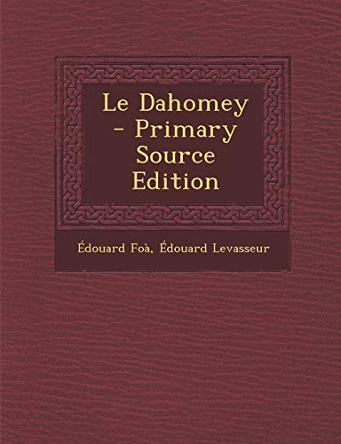 9781287999751: Le Dahomey - Primary Source Edition (French Edition)