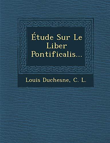 9781288002375: Étude Sur Le Liber Pontificalis... (French Edition)