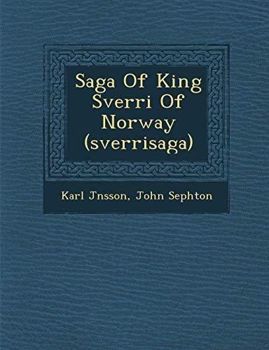 Saga Of King Sverri Of Norway (sverrisaga): Jnsson, Karl; Sephton, John