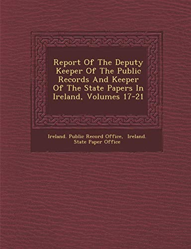 Report Of The Deputy Keeper Of The: Ireland. Public Record