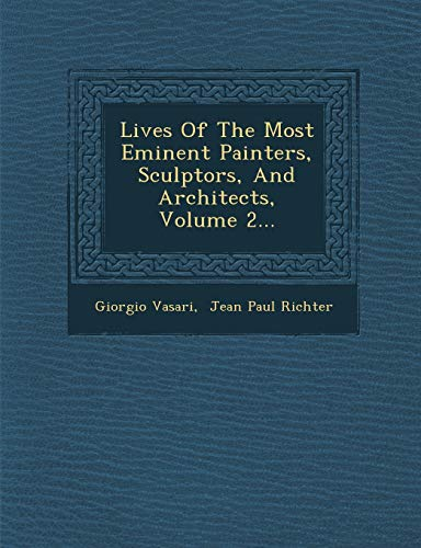 Lives Of The Most Eminent Painters, Sculptors, And Architects, Volume 2... (1288139322) by Vasari, Giorgio