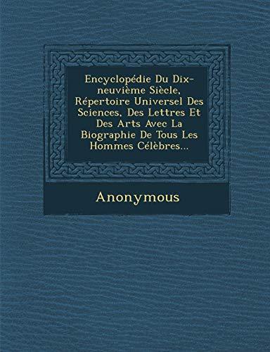 9781288143597: Encyclopedie Du Dix-Neuvieme Siecle, Repertoire Universel Des Sciences, Des Lettres Et Des Arts Avec La Biographie de Tous Les Hommes Celebres... (French Edition)