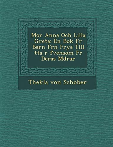 Mor Anna Och Lilla Greta: En Bok: Thekla von Schober
