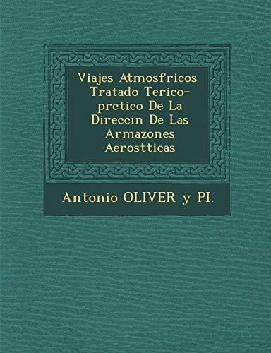 9781288150779: Viajes Atmosf Ricos Tratado Te Rico-PR Ctico de La Direcci N de Las Armazones Aerost Ticas (Spanish Edition)