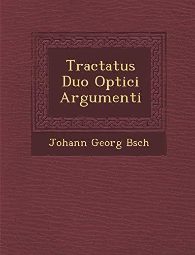 9781288164202: Tractatus Duo Optici Argumenti (Latin Edition)