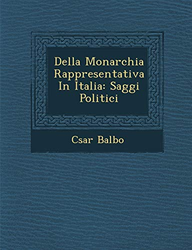 9781288171712: Della Monarchia Rappresentativa in Italia: Saggi Politici