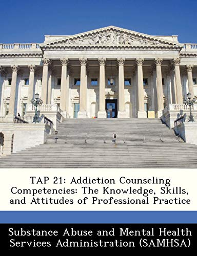 TAP 21: Addiction Counseling Competencies: The Knowledge,