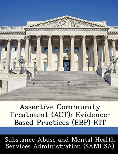 9781288237708: Assertive Community Treatment (ACT): Evidence-Based Practices (EBP) KIT