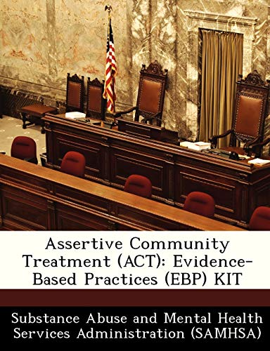 9781288237739: Assertive Community Treatment (ACT): Evidence-Based Practices (EBP) KIT