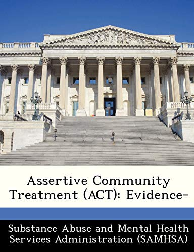 9781288237753: Assertive Community Treatment (ACT): Evidence-