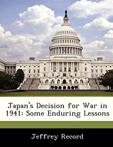 9781288239399: Japan's Decision for War in 1941: Some Enduring Lessons