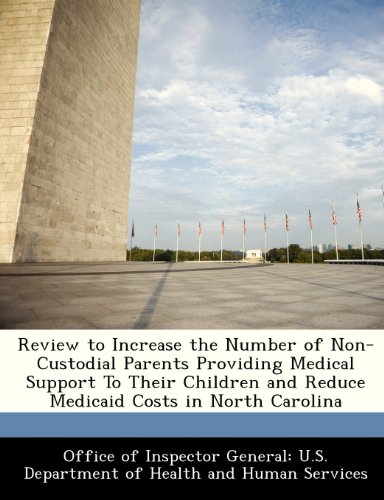 9781288309245: Review to Increase the Number of Non-Custodial Parents Providing Medical Support To Their Children and Reduce Medicaid Costs in North Carolina