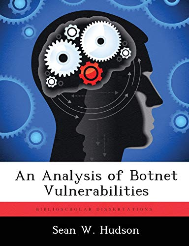 9781288324521: An Analysis of Botnet Vulnerabilities
