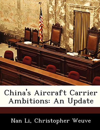 9781288327287: China's Aircraft Carrier Ambitions: An Update