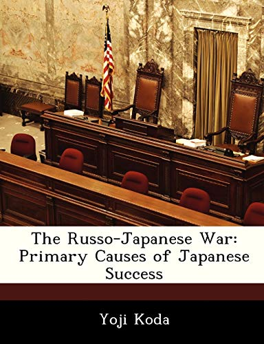 9781288333073: The Russo-Japanese War: Primary Causes of Japanese Success
